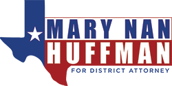 Mary Nan Huffman For District Attorney